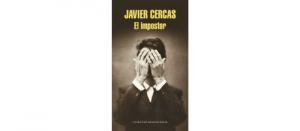 Reseña De El Impostor De Javier Cercas Quéleer