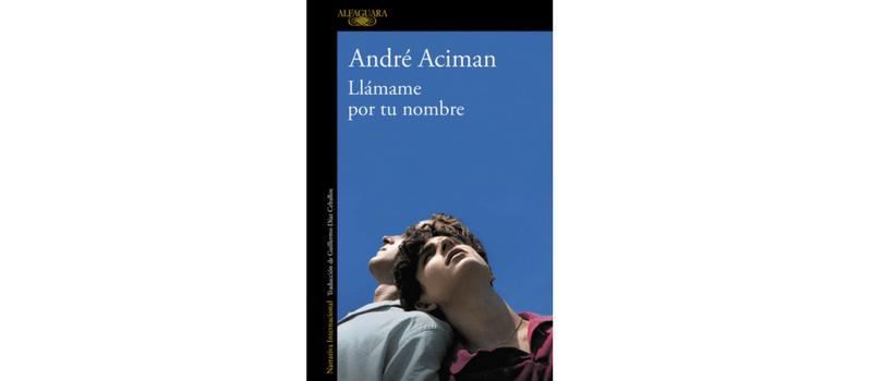 Llámame por tu nombre de André Aciman.