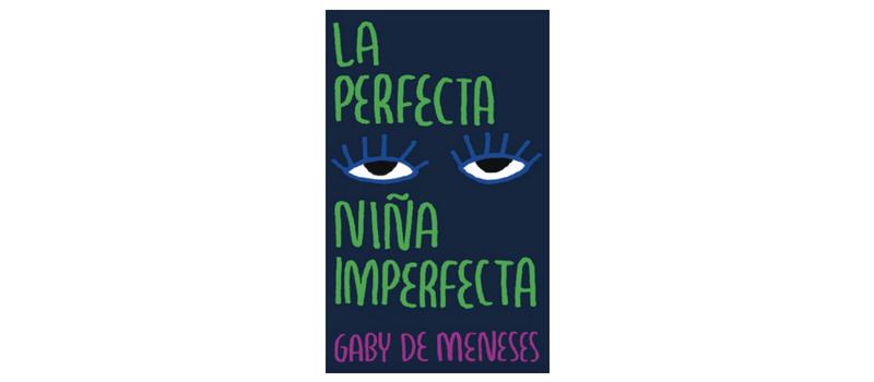 La perfecta niña imperfecta de Gaby Arenas