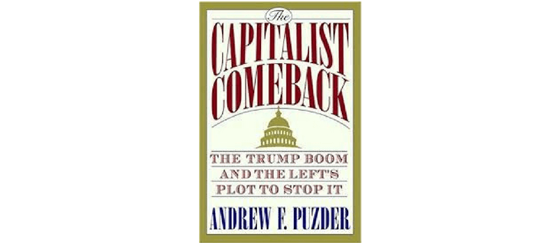 The Capitalist Comeback: The Trump Boom and the Left's Plot to Stop It por Andy Puzder.