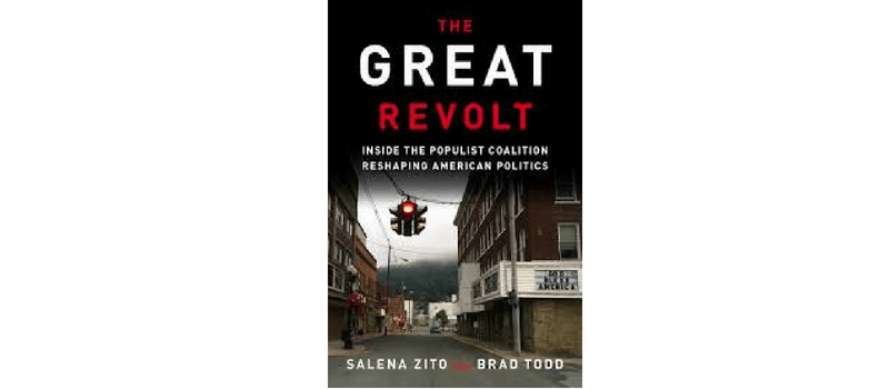 The Great Revolt: Inside the Populist Coalition Rehaping American Politics de Salena Zito y Brad Todd