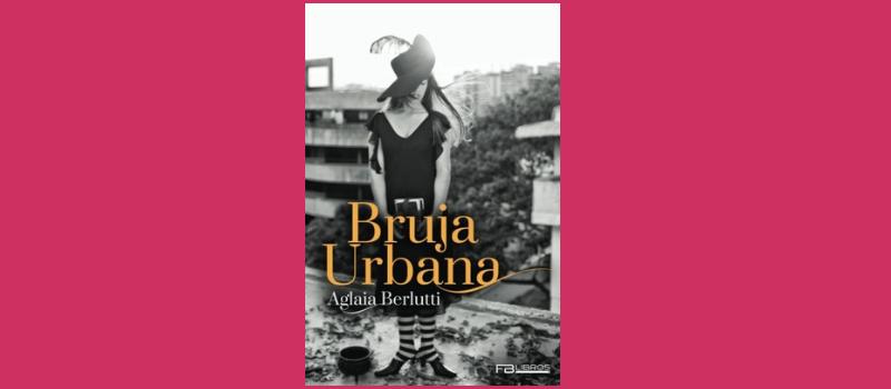 Bruja Urbana de Aglaia Berlutti