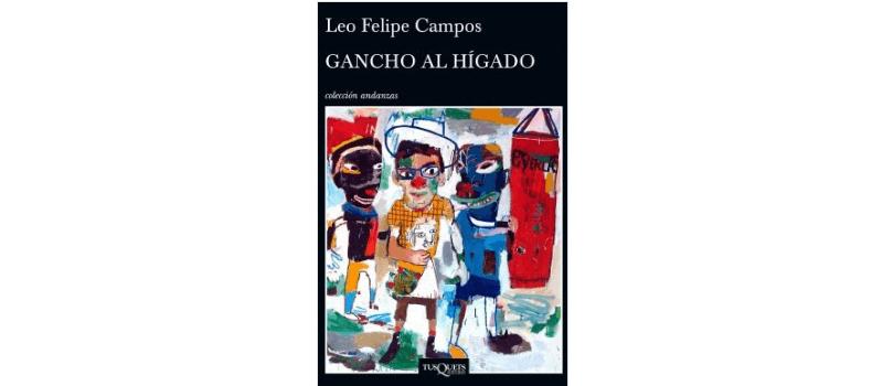 Gancho al hígado de Leo Felipe Campos