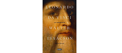 Leonardo Da Vinci La Biografía De Walter Isaacson