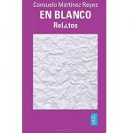En Blanco de Consuelo Martínez Reyes