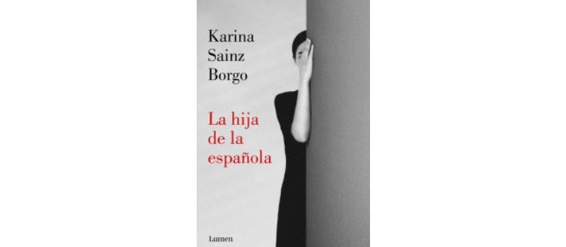 La hija de la española de Karina Sainz Borgo