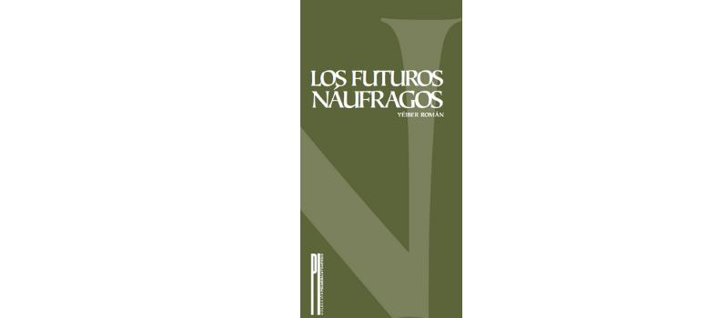 Los Futuros Naúfragosde Yéiber Román