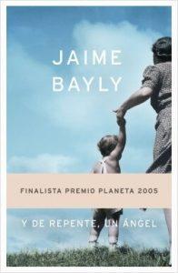 Libro ideal. Y de repente, un ángel de Jaime Bayly