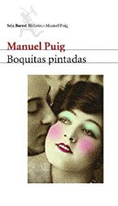 Boquitas Pintadas de Manuel Puig