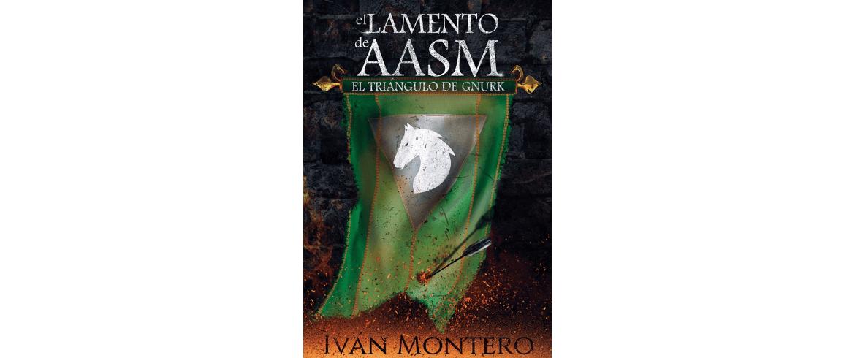 """""""El lamento de Aasm el triángulo de Gnurk"""" de Iván Montero"""