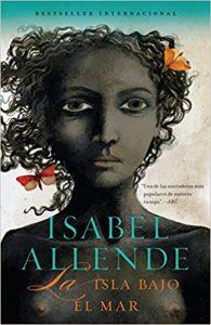 La isla bajo el mar de Isabel Allende. Obras que cumplen años en el 2019