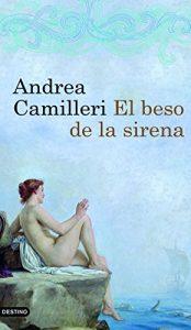 El beso de la sirena de Andrea Camilleri