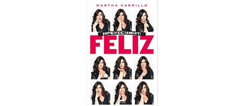 Imperfectamente feliz de Martha Carrillo