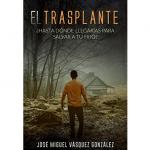 """""""El trasplante""""de José Miguel Vásquez González"""
