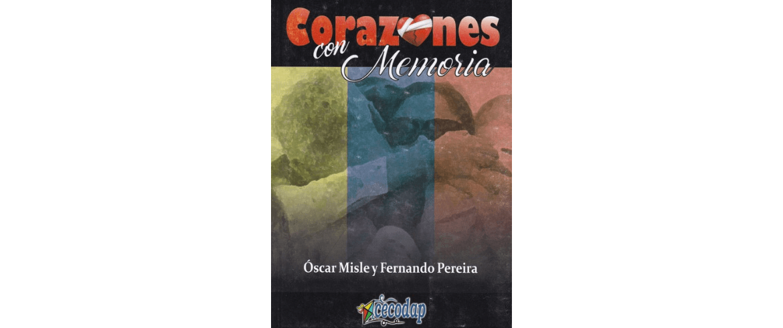 Corazones con Memoria de Óscar Misle y Fernando Pereira