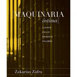 Reseña Maquinaria íntima de Zakarías Zafra