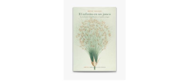 """""""El Infinito en un junco"""" de Irene Vallejo"""
