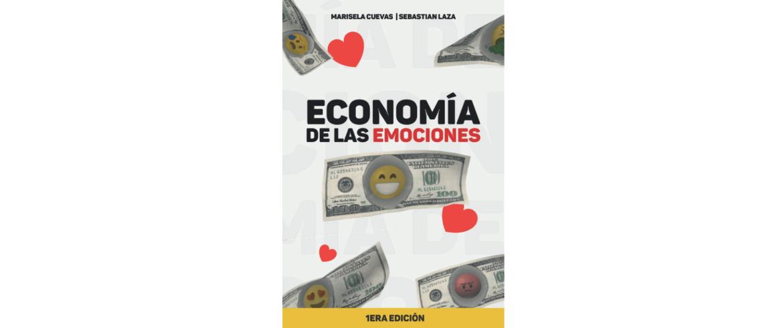 """Reseña de """"Economía de las emociones"""" de Marisela Cuevas y Sebastián Laza"""