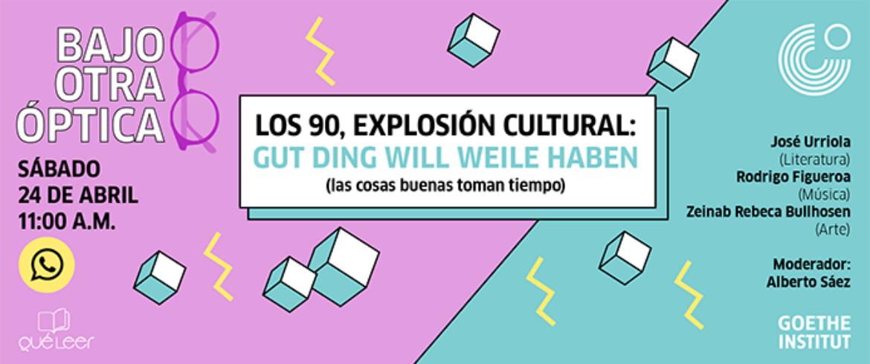 Los 90, explosión cultural gut Ging will Weile haben
