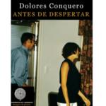 Antes de despertar, de Dolores Conquero